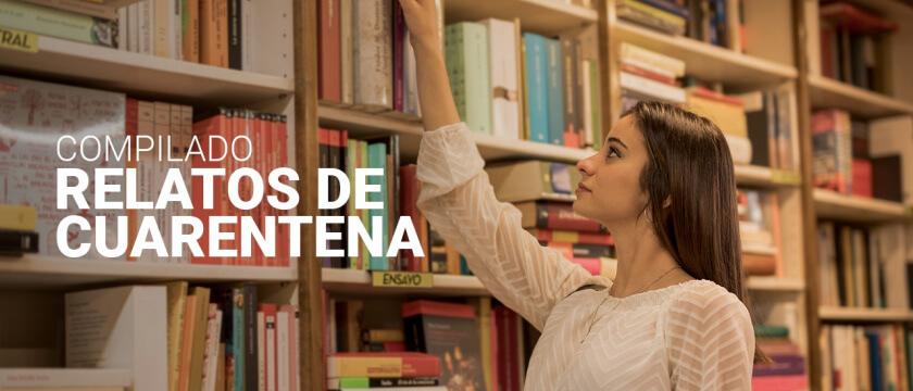 """Te invitamos a leer los """"Relatos de Cuarentena"""""""